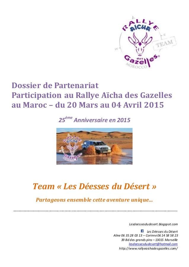 Dossier de Partenariat Participation au Rallye Aïcha des Gazelles au Maroc – du 20 Mars au 04 Avril 2015 25ème Anniversair...