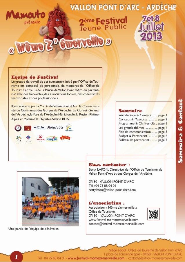1Sommaire&ContactEquipe du FestivalLe groupe de travail de cet évènement initié par l'Office deTou-risme est composé de pe...