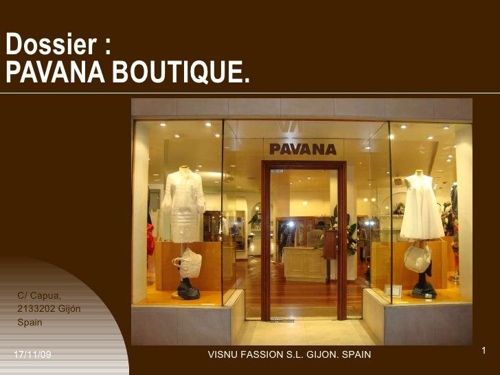 17/11/09 Dossier : PAVANA BOUTIQUE.  C/ Capua,  2133202 Gijón Spain