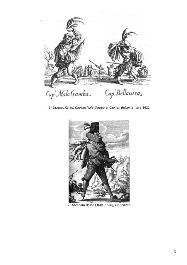 1- Jacques Callot, Capitan Mala Gamba et Capitan Bellavita, vers 1622                 2- Abraham Bosse (1604-1676), Le Cap...