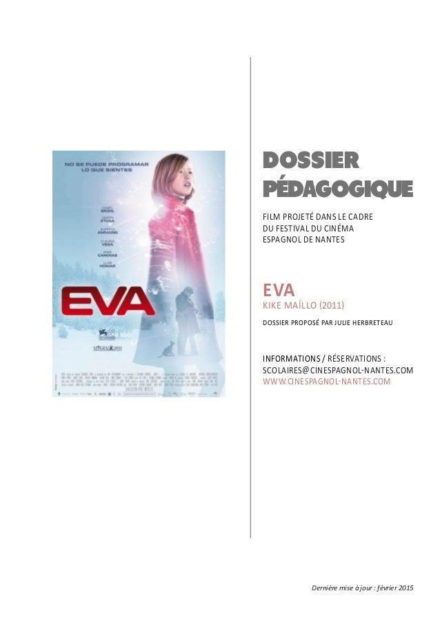 DOSSIER PÉDAGOGIQUE FILM PROJETÉ DANS LE CADRE DU FESTIVAL DU CINÉMA ESPAGNOL DE NANTES EVA KIKE MAÍLLO (2011) DOSSIER PRO...