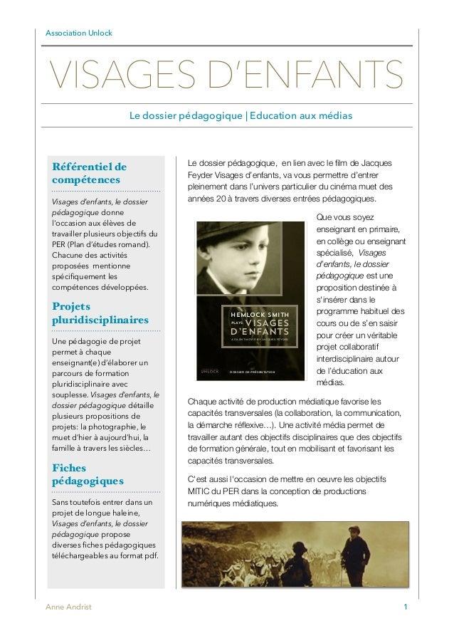 Association Unlock Le dossier pédagogique, en lien avec le film de Jacques Feyder Visages d'enfants, va vous permettre d'en...