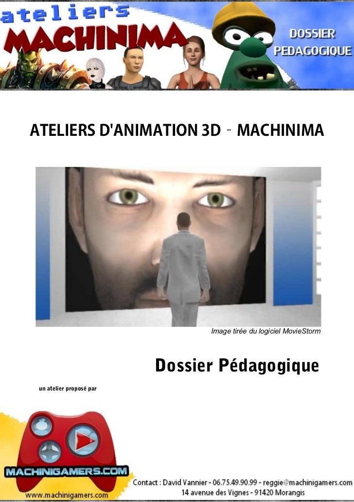 ATELIERS DANIMATION 3D–MACHINIMA                                Image tirée du logiciel MovieStorm                        ...