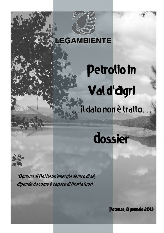 """Petrolio in Val d'Agri …il dato non è tratto…  Dossier """"Ognuno di Noi ha un'energia dentro di sé,  dipende da come è capac..."""