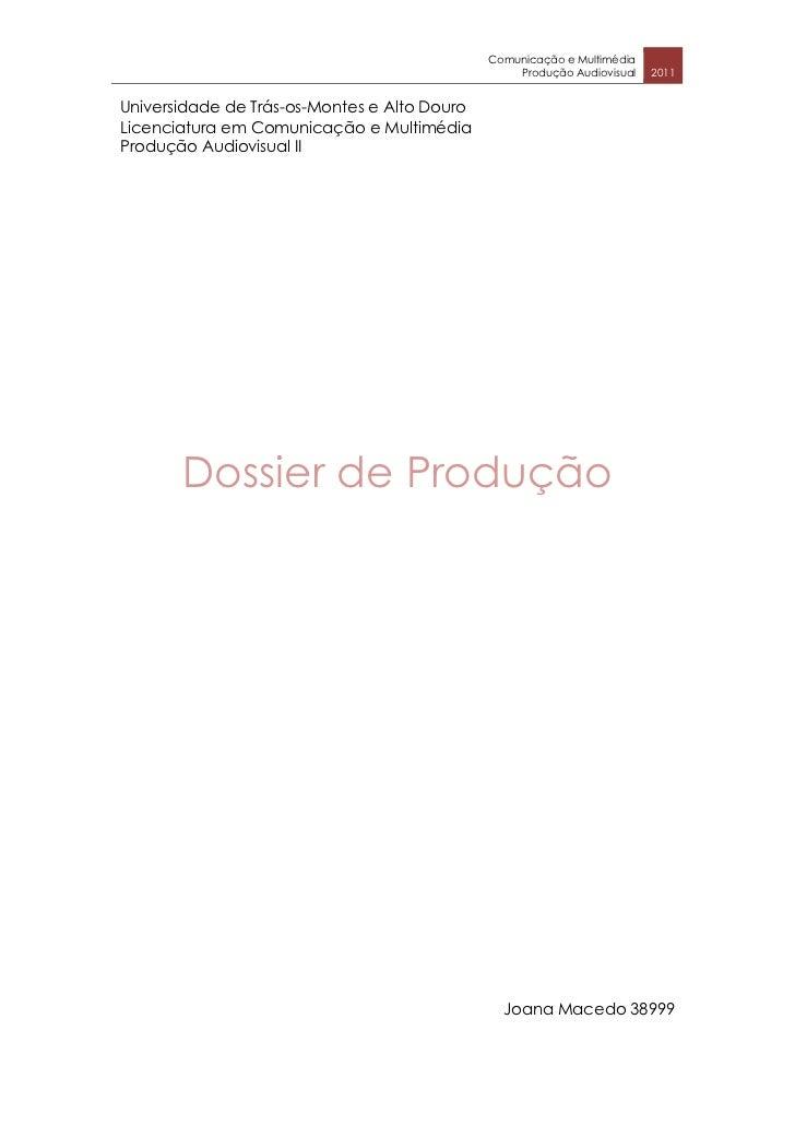 Comunicação e Multimédia                                                  Produção Audiovisual   2011Universidade de Trás-...