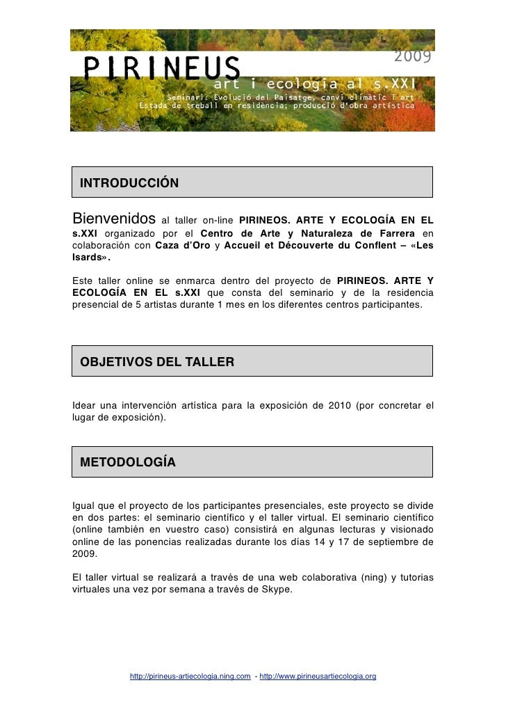 INTRODUCCIÓN  Bienvenidos       al taller on-line PIRINEOS. ARTE Y ECOLOGÍA EN EL s.XXI organizado por el Centro de Arte y...