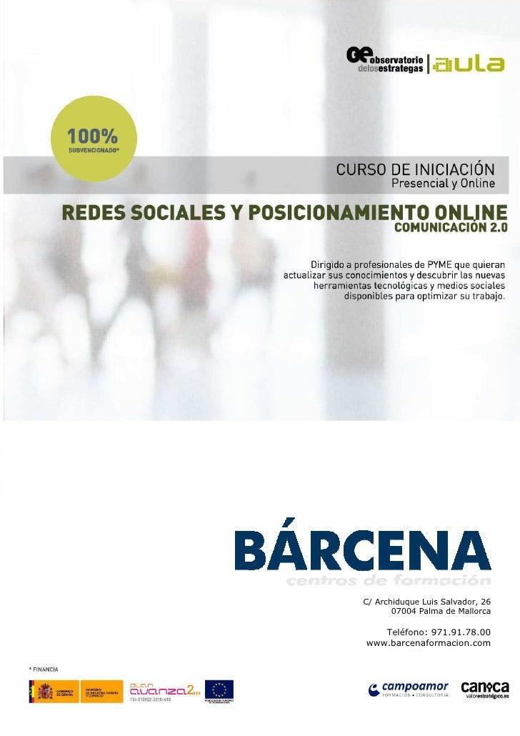 C/ Archiduque Luis Salvador, 26       07004 Palma de Mallorca   Teléfono: 971.91.78.00www.barcenaformacion.com