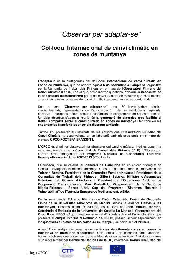 """""""Observar per adaptar-se"""" Col·loqui Internacional de canvi climàtic en zones de muntanya  L'adaptació és la protagonista d..."""