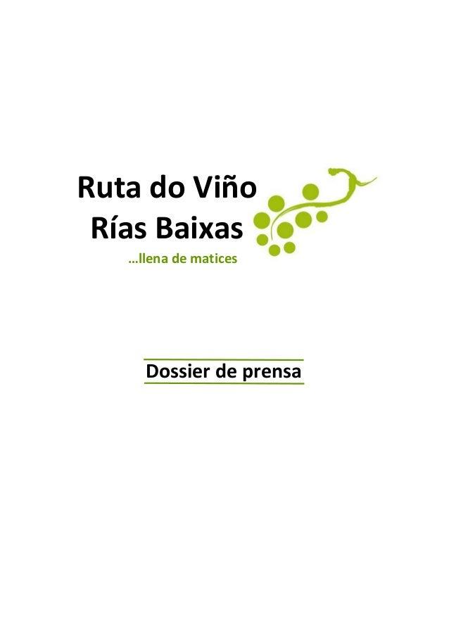 Ruta do Viño Rías Baixas   …llena de matices     Dossier de prensa