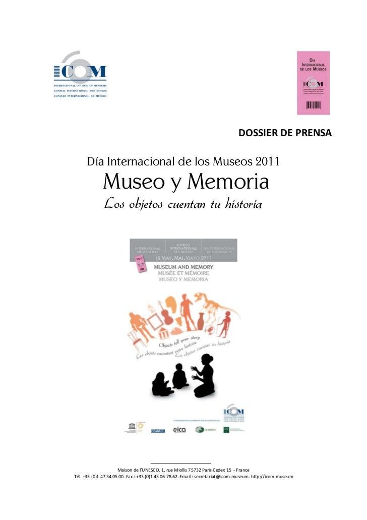 DOSSIER DE PRENSA      Día Internacional de los Museos 2011             Museo y Memoria              Los objetos cuentan t...