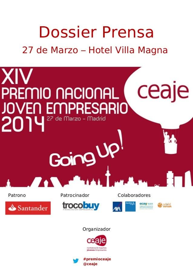 Dossier Prensa Patrono Patrocinador Colaboradores 27 de Marzo – Hotel Villa Magna Organizador #premioceaje @ceaje