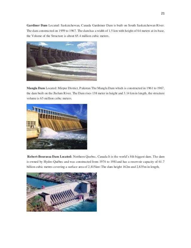 21 Gardiner Dam Located: Saskatchewan, Canada Gardniner Dam is built on South Saskatchewan River. The dam constructed on 1...