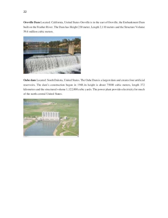 22 Oroville Dam Located: California, United States Oroville is in the east of Oroville, the Embankment Dam built on the Fe...