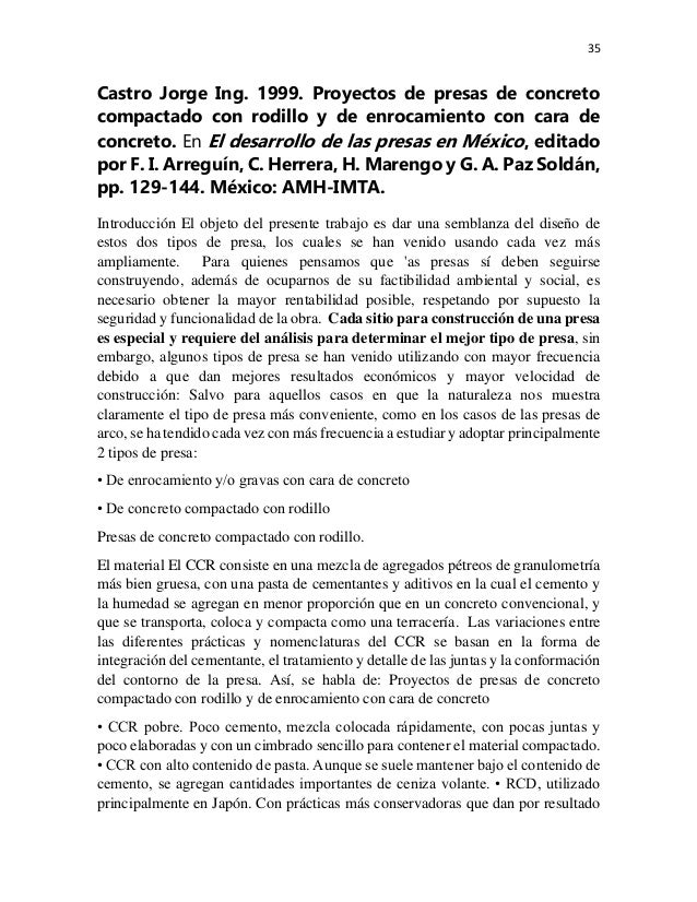35 Castro Jorge Ing. 1999. Proyectos de presas de concreto compactado con rodillo y de enrocamiento con cara de concreto. ...