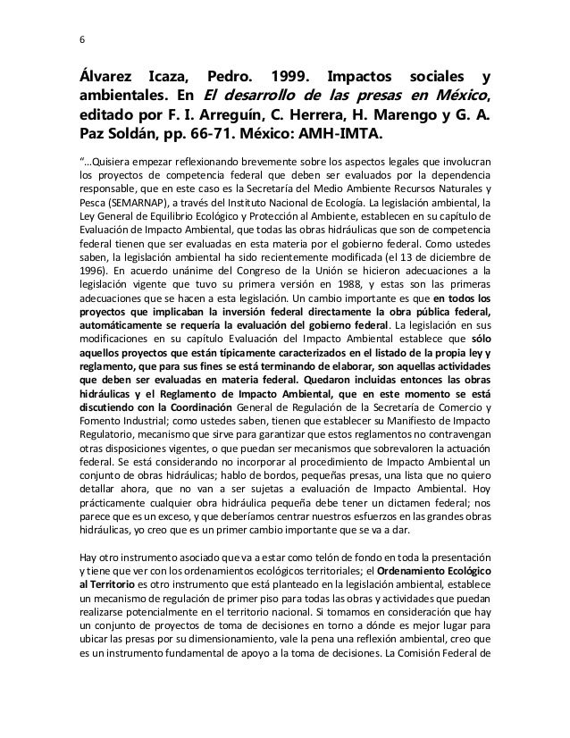 6 Álvarez Icaza, Pedro. 1999. Impactos sociales y ambientales. En El desarrollo de las presas en México, editado por F. I....