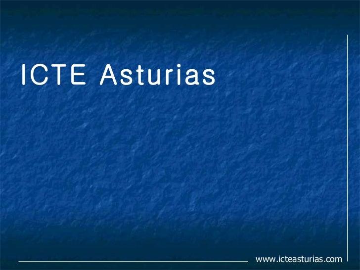 ICTE Asturias                www.icteasturias.com