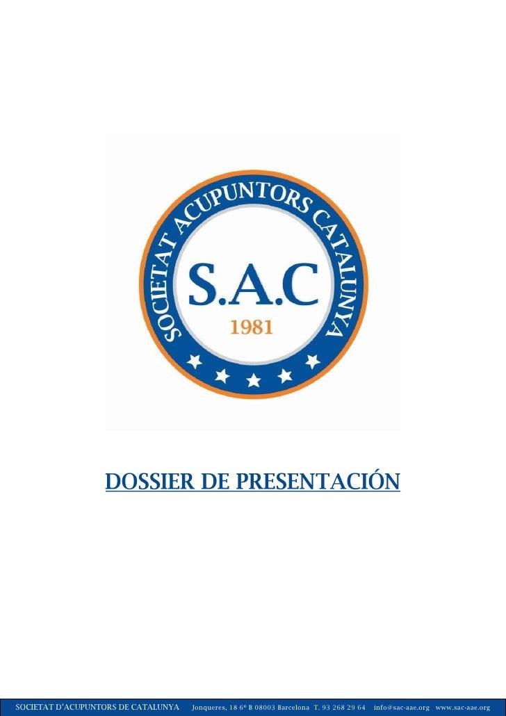 SOCIETAT D'ACUPUNTORS DE CATALUNYA   Jonqueres, 18 6º B 08003 Barcelona T. 93 268 29 64   info@sac-aae.org www.sac-aae.org
