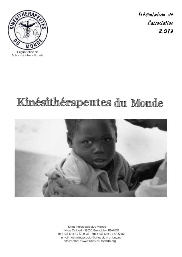 Kinésithérapeutes Du Monde 14 rue Colbert - 38000 Grenoble - FRANCE Tél : +33 (0)4 76 87 45 33 - Fax : +33 (0)4 76 47 32 8...