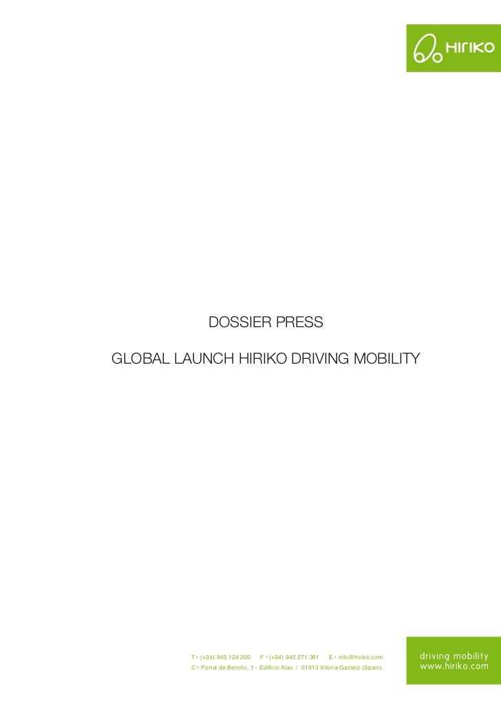 DOSSIER PRESSGLOBAL LAUNCH HIRIKO DRIVING MOBILITY         T • (+34) 945 124 200    F • (+34) 945 271 361     E • info@hir...