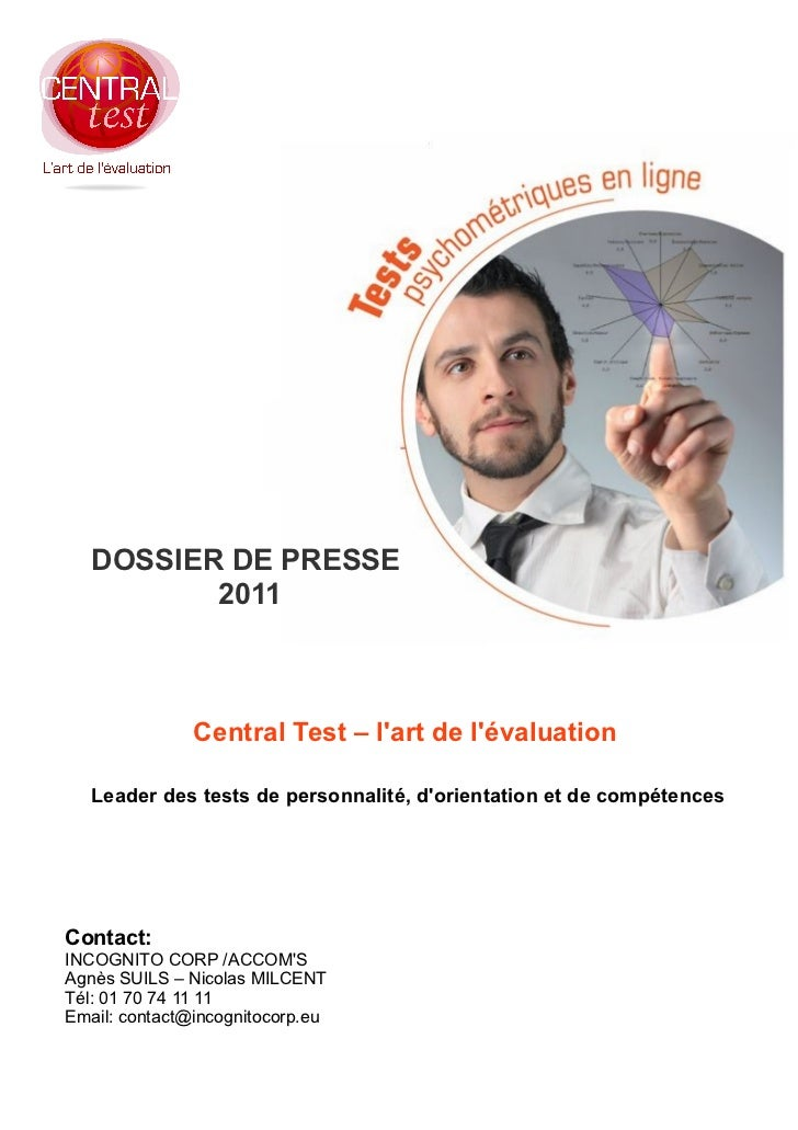 DOSSIER DE PRESSE          2011               Central Test – lart de lévaluation   Leader des tests de personnalité, dorie...