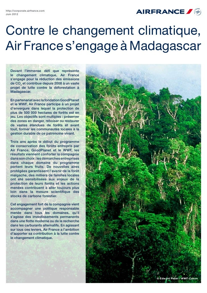 http://corporate.airfrance.comJuin 2012Contre le changement climatique,Air France s'engage à Madagascar   Devant l'immense...