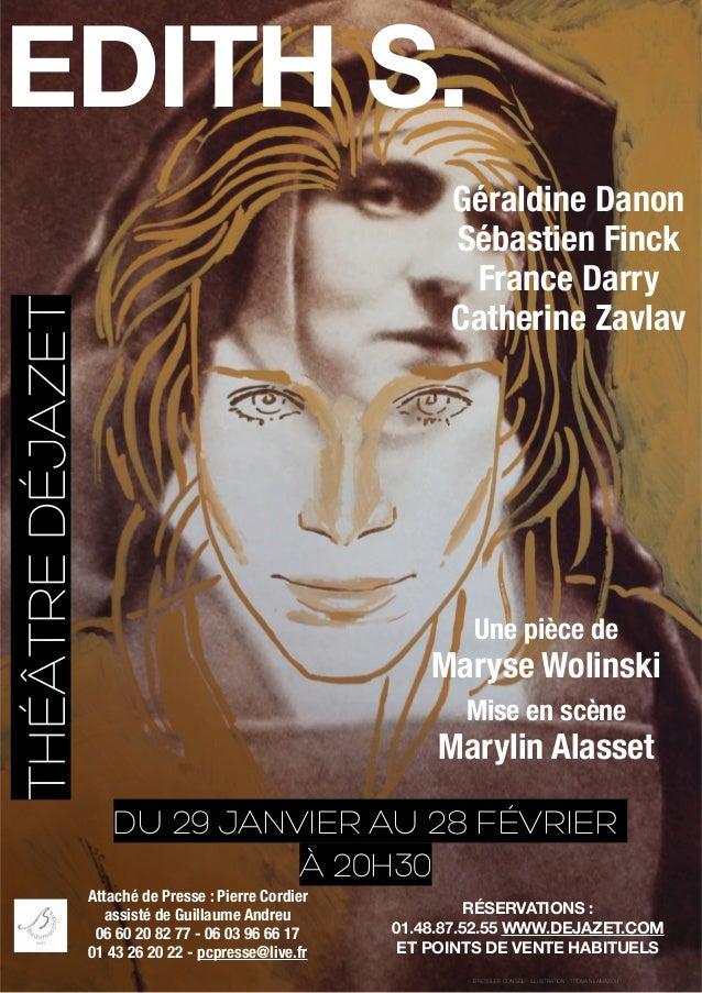 EDITH S. THÉÂTRE DÉJAZET  Géraldine Danon Sébastien Finck France Darry Catherine Zavlav  Une pièce de  Maryse Wolinski Mis...