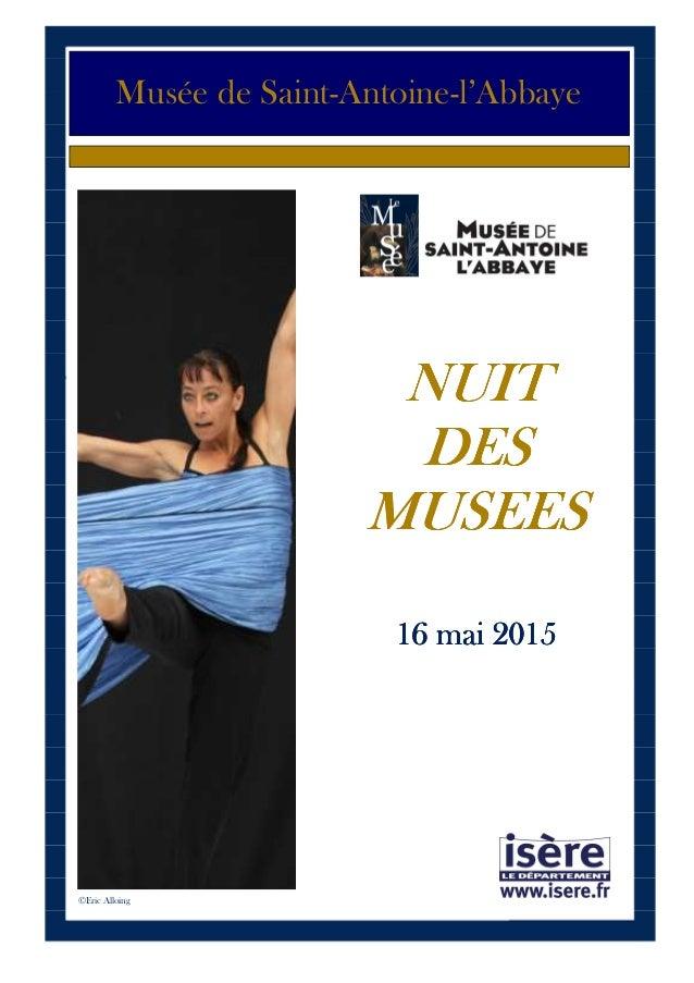 1 Musée de Saint-Antoine-l'Abbaye NUITNUITNUITNUIT DESDESDESDES MUSEESMUSEESMUSEESMUSEES 16 mai 201516 mai 201516 mai 2015...