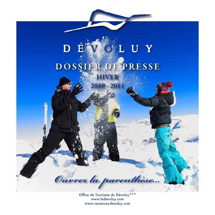 DOSSIER DE PRESSE             HIVER           2010 - 2011Ouvrez la parenthèse...     Office de Tourisme du Dévoluy***     ...