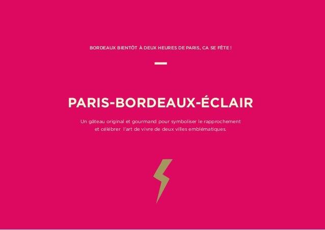 Bordeaux bientôt à deux heures de Paris, ca se fête ! — PARIS-BORDEAUX-ÉCLAIR Un gâteau original et gourmand pour symbolis...
