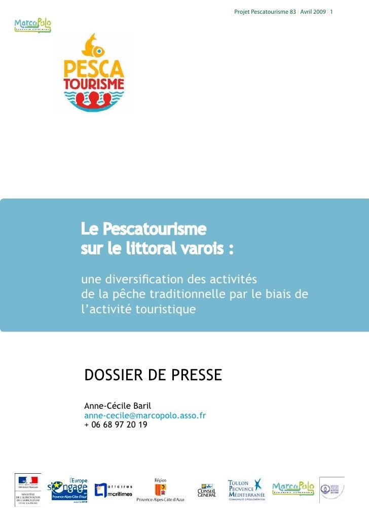 Projet Pescatourisme 83 I Avril 2009 I 1                     Le Pescatourisme sur le littoral varois : une diversificatio...