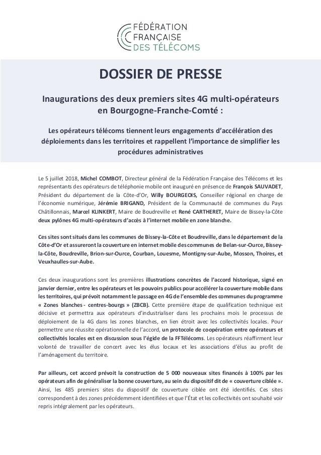 DOSSIER DE PRESSE Inaugurations des deux premiers sites 4G multi-opérateurs en Bourgogne-Franche-Comté : Les opérateurs té...
