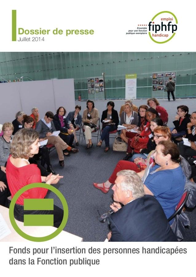 Fonds pour l'insertion des personnes handicapées dans la Fonction publique Dossier de presse Juillet 2014