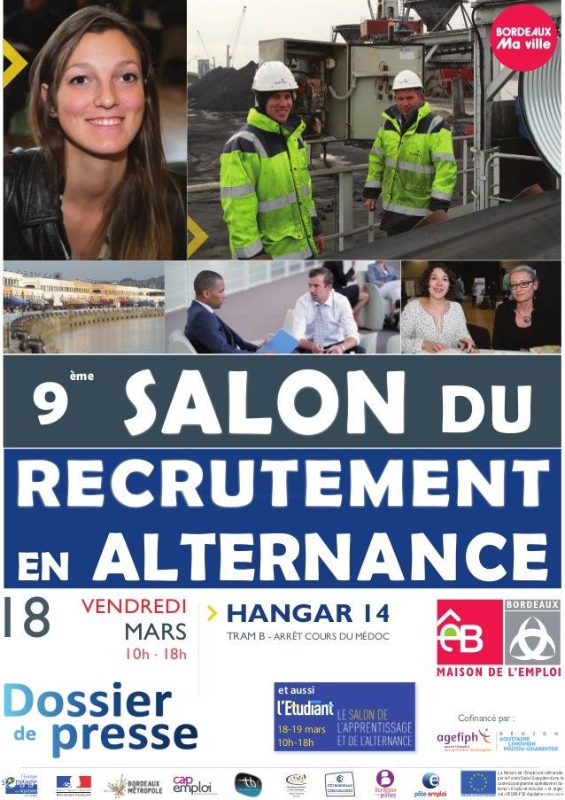 Dossierde presse 18 MARS VENDREDI 10h - 18h HANGAR 14 Tram b - arrêt Cours du Médoc La Maison de l'Emploi est cofinancée p...