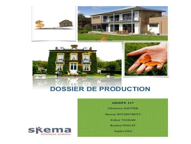 DOSSIER DE PRODUCTION  GROUPE''117'  !  Clémence!GAUTIER!  !  Manon!HUYSENTRUYT!  !  Esther!TOUKAM!  !  Bastien!POULAT!  !...