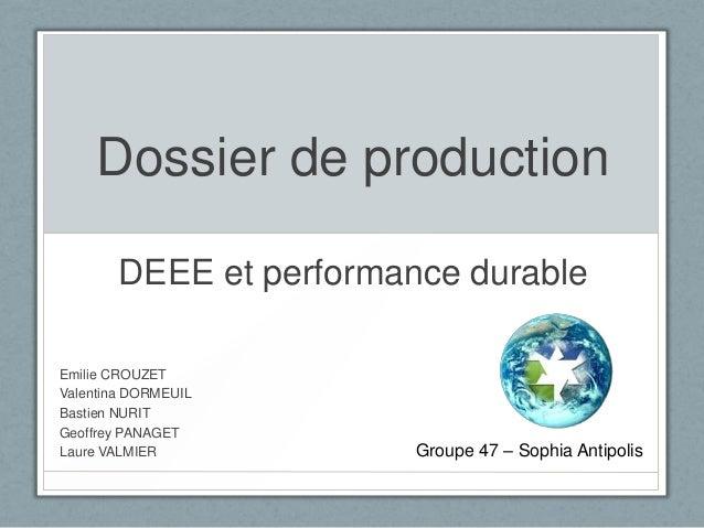 Dossier de production DEEE et performance durable Emilie CROUZET Valentina DORMEUIL Bastien NURIT Geoffrey PANAGET Laure V...