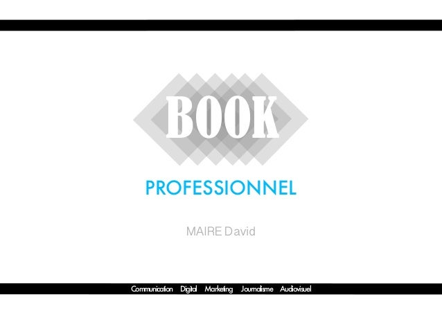 MAIRE David PROFESSIONNEL Communication Digital Marketing Journalisme Audiovisuel BOOK