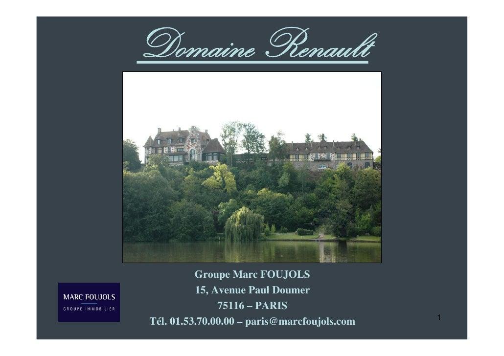 Domaine Renault               Groupe Marc FOUJOLS           15, Avenue Paul Doumer                75116 – PARIS Tél. 01.53...