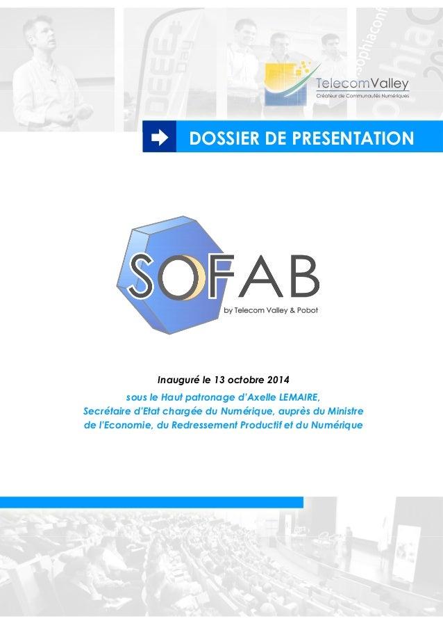 DOSSIER DE PRESENTATION  Inauguré le 13 octobre 2014  sous le Haut patronage d'Axelle LEMAIRE,  Secrétaire d'Etat chargée ...