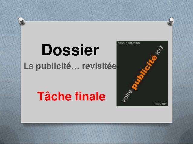 Dossier La publicité… revisitée Tâche finale