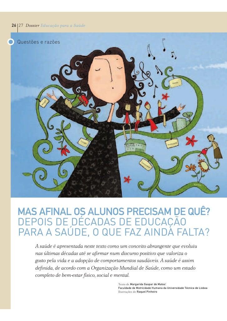 26 27 Dossier Educação para a Saúde  Questões e razões  MAS AFINAL OS ALUNOS PRECISAM DE QUÊ?  DEPOIS DE DÉCADAS DE EDUCAÇ...