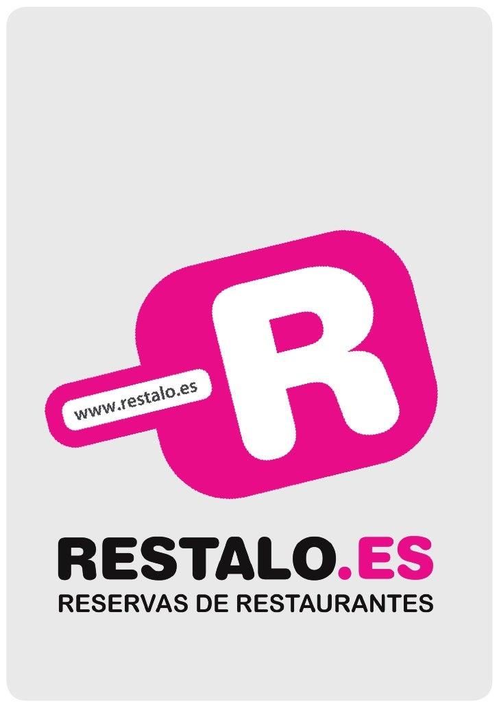 SOBRE RESTALO.ES     RESTALO.ES es el portal de referencia en España para reservar     restaurantes online, ofreciendo una...