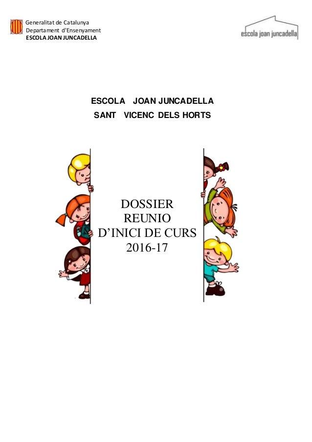 Generalitat de Catalunya Departament d'Ensenyament ESCOLA JOAN JUNCADELLA ESCOLA JOAN JUNCADELLA SANT VICENC DELS HORTS ...