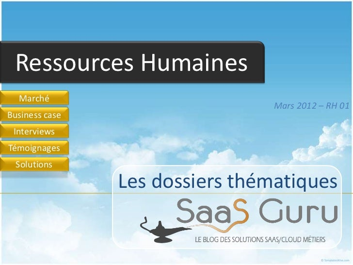 Ressources Humaines  Marché                                 Mars 2012 – RH 01Business case InterviewsTémoignages  Solution...
