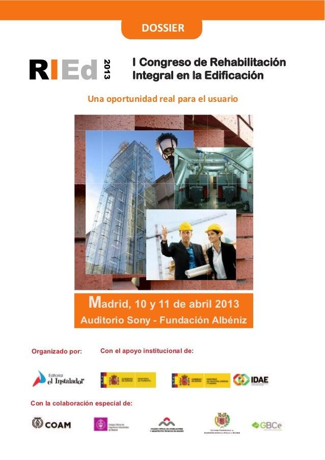 Organizado por:I Congreso de RehabilitaciónIntegral en la EdificaciónUna oportunidad real para el usuarioMadrid, 10 y 11 d...