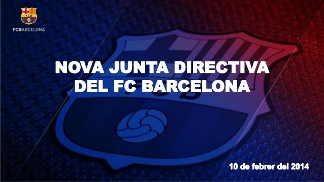 Nova Junta Directiva del FCB  JOSEP MARIA BARTOMEU I FLORETA President Soci 16836 • El 23 de gener del 2014, Sandro Rosell...
