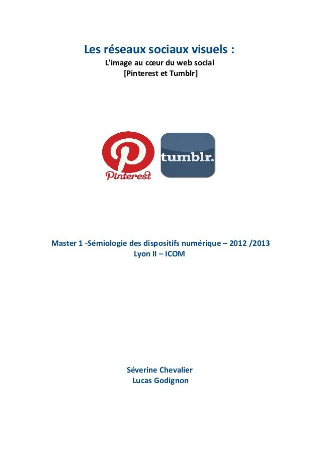 Les réseaux sociaux visuels : L'image au cœur du web social [Pinterest et Tumblr] Master 1 -Sémiologie des dispositifs num...