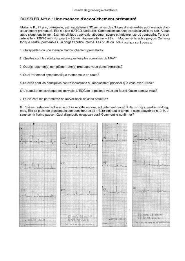 Dossiers de gynécologie obstétrique DOSSIER N°12 : Une menace d'accouchement prématuré Madame K., 27 ans, primigeste, est ...