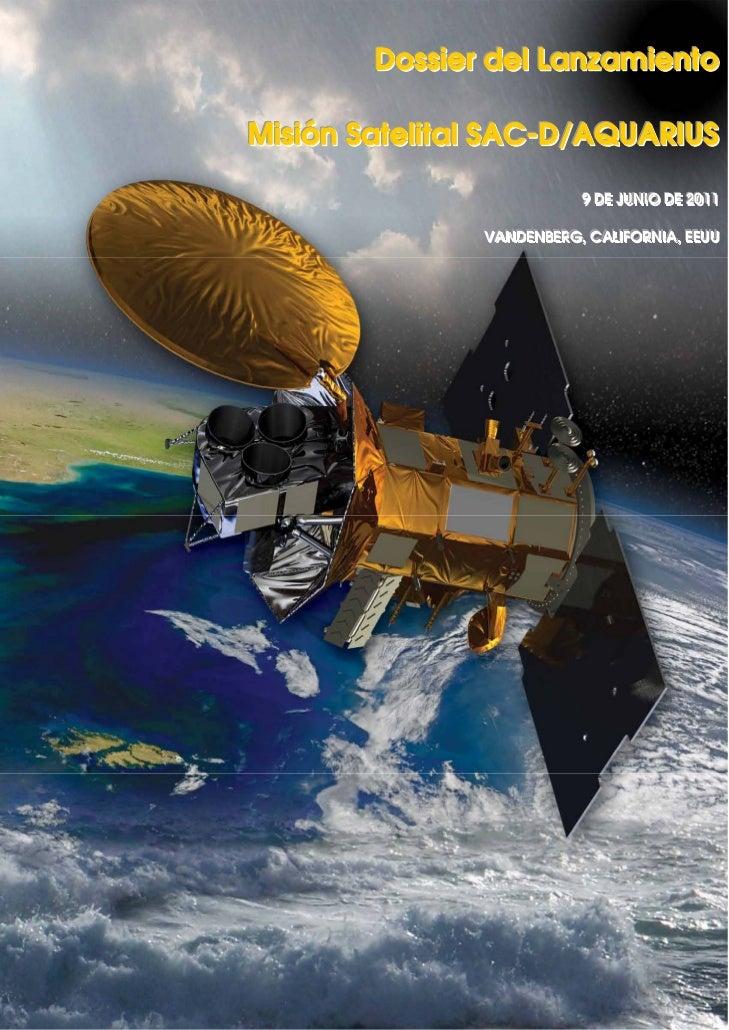 Dossier del LanzamientoMisión Satelital SAC-D/AQUARIUS                            9 DE JUNIIO DE 2011                     ...
