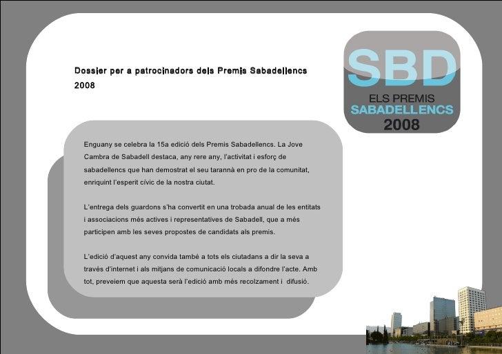 Dossier per a patrocinadors dels Premis Sabadellencs            2008                     Enguany se celebra la 15a edició ...