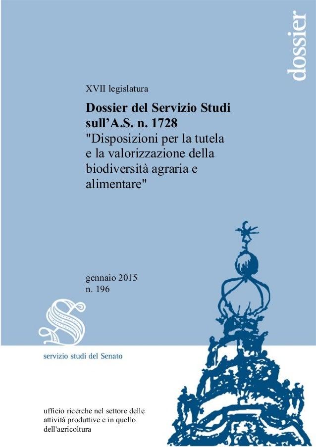 """XVII legislatura Dossier del Servizio Studi sull'A.S. n. 1728 """"Disposizioni per la tutela e la valorizzazione della biodiv..."""